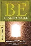 Be Transformed - John 13- 21: Christ'S Triumph Means Your Transformation (Be Series Commentary)