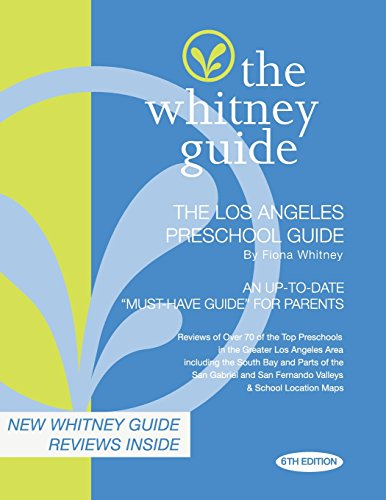 The Whitney Guide: The Los Angeles Preschool Guide 6th Edition