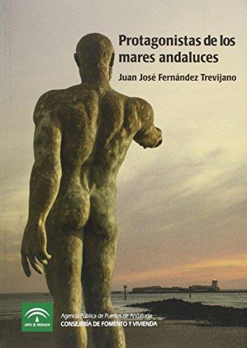 Descargar Libro Protagonistas De Los Mares Andaluces Juan José Fernández Trevijano