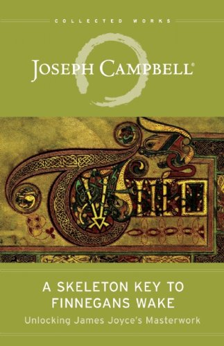 A Skeleton Key to Finnegans Wake: Unlocking James Joyce's Masterwork (The Collected Works of Joseph Campbell) PDF