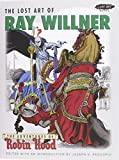 img - for The Lost Art of Ray Willner: The Adventures of Robin Hood book / textbook / text book