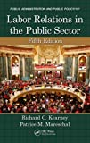 img - for Labor Relations in the Public Sector, Fifth Edition (Public Administration and Public Policy) 5th by Kearney, Richard C., Mareschal, Patrice M. (2014) Hardcover book / textbook / text book