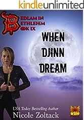 When Djinn Dream (Bedlam in Bethlehem Book 9)