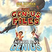 Never Say Genius: The Genius Files, Book 2 | Dan Gutman