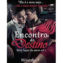Encontro do Destino (Série laços do amor Livro 1)