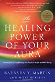 The Healing Power of Your Aura, Barbara Y. Martin, 0970211848
