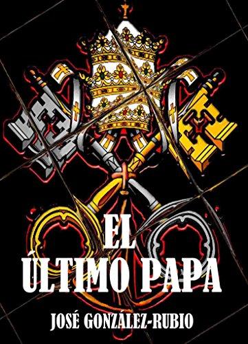 El último Papa de José González-Rubio
