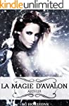 La magie d'Avalon 4. Arthur (French E...
