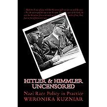hitler & himmler UNCENSORED: Nazi Race Policy in Practice (Powerwolf) (Volume 12)