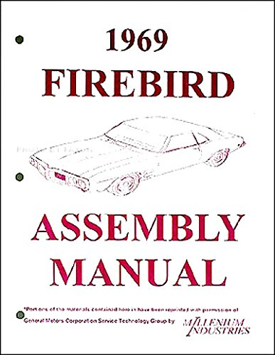 A MUST FOR OWNERS, MECHANICS AND RESTORERS - THE 1969 PONTIAC FIREBIRD TRANS AM FACTORY ASSEMBLY INSTRUCTION MANUAL Ram Air 400, Convertible 69