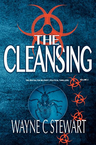 The Cleansing – Zeb Dalton #2 (The Zeb Dalton Military | Political Thrillers) by [Stewart, Wayne C]