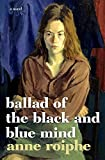 Ballad of the Black and Blue Mind: A Novel