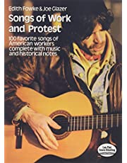 Songs of Work and Protest: 100 Favorite Songs of American Workers Complete with Music and Historical Notes