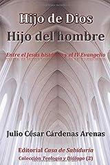 Hijo de Dios, Hijo del hombre, Entre el Jesús histórico y el IV Evangelio (Colección Teología y Diálogo) (Spanish Edition) Paperback