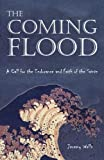 img - for The Coming Flood: A Call for the Endurance and Faith of the Saints book / textbook / text book