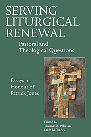 Serving Liturgical Renewal: Pastoral and Theological Questions (Mission Veritas)