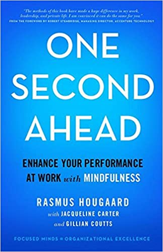 One Second Ahead: Enhance Your Performance at Work with Mindfulness: Amazon.es: Rasmus Hougaard, Jacqueline Carter, Gillian Coutts: Libros en idiomas ...