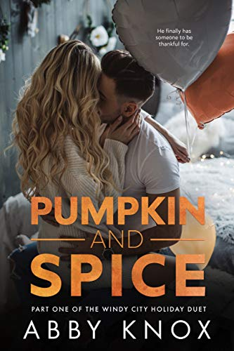 - Pumpkin and Spice (The Windy City Holiday Duet Book 1)