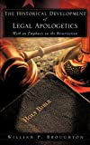 The Historical Development of Legal Apologetics with an Emphasis on the Resurrection, William P. Broughton, 1607919680