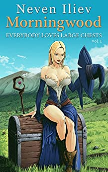 Morningwood: Everybody Loves Large Chests (Vol.1) by [Iliev, Neven]