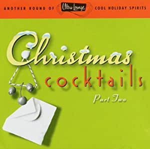 Ultra-Lounge: Christmas Cocktails, Part Two