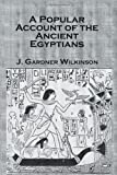 A Popular Account of the Ancient Egyptians 9780710309877