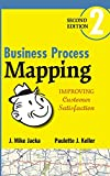 Business Process Mapping: Improving Customer Satisfaction Second Edition