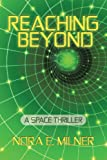 Reaching Beyond, Nora E. Milner, 1462034136