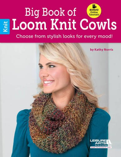 Big Book Of Loom Knit Cowls 6611 Kathy Norris 0028906066111