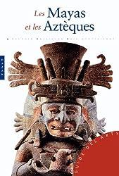Mayas et Aztèques