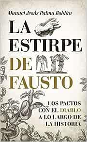 Amazon.com: La estirpe de Fausto. Los Pactos con el diablo a lo ...
