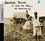 I Love The Blues, She Heard My Cry by George Duke (2008-10-21)
