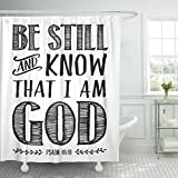 VaryHome Shower Curtain Christian Biblical Calligraphy with Elegant Swashes Accents From Psalms Be Still and Know That I Am God Waterproof Polyester Fabric 72 x 72 inches Set with Hooks