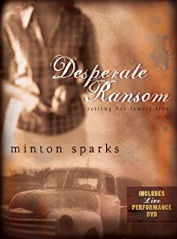 Desperate Ransom: Setting Her Family Free by [Sparks, Minton]