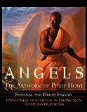 Angels the Artwork of Philip Howe, Philip Howe, 0984319824
