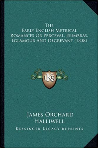 the early english metrical romances or perceval isumbras eglamour