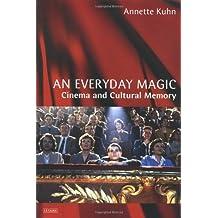 An Everyday Magic: Cinema and Cultural Memory (Cinema and Society)