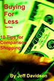 10 Tips for Comparison Shopping (Buying For Less)