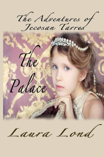 The Palace: The Adventures of Jecosan Tarres PDF