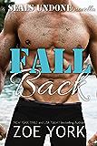 Fall Back: Navy SEAL adventure romance (SEALs Undone Series Book 6)