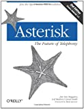 Asterisk : The Future of Telephony, Meggelen, Jim Van and Smith, Jared, 0596510489
