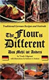 The Flour Is Different, Trudy Gilgenast, 189214218X