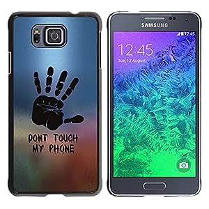 Samsung GALAXY ALPHA G850 , Radio-Star - Cáscara Funda Case Caso De Plástico (Don'T Touch My Phone)