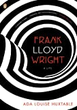 Frank Lloyd Wright: A Life (Penguin Lives)