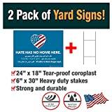 2 Pack of''Hate Has No Home Here'' Yard Signs - Made with Tear-Proof 18x24 Inch Coroplast - Heavy Duty H-Stakes Included