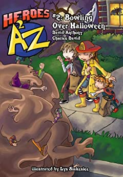Heroes A2Z #2: Bowling Over Halloween (Heroes A to Z, A Funny Chapter Book Series For Kids) by [Anthony, David, David Clasman, Charles]
