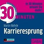 30 Minuten Karrieresprung | Martin Wehrle