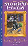 Knit Your Own Murder (A Needlecraft Mystery) by  Monica Ferris in stock, buy online here