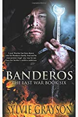 Banderos, The Last War: Book Six: Loyal Hawker has been drawn into the Banderos family feud and he must protect Angel any way he can from her brother's ruthless ambitions Paperback