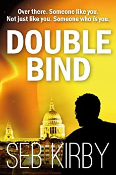 Double Bind (Raymond Bridges Book 1) by [Kirby, Seb]
